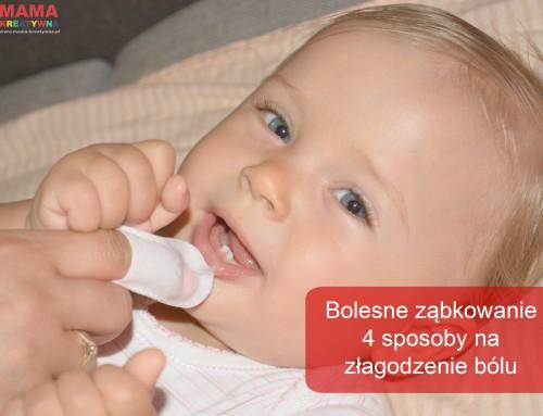 Bolesne ząbkowanie – 4 sposoby na złagodzenie bólu
