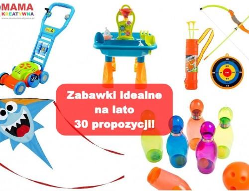 Zabawki idealne na lato – 30 propozycji!
