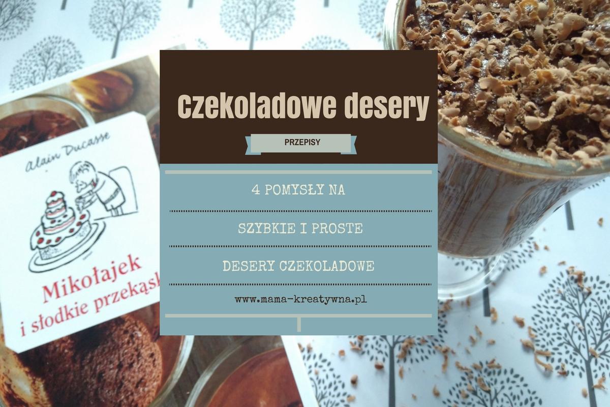 Desery czekoladowe – 4 proste i szybkie przepisy